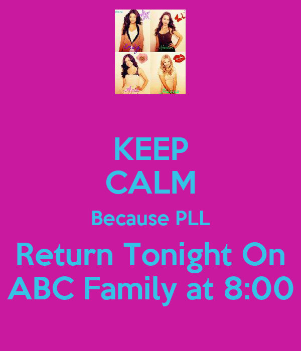 KEEP CALM Because PLL Return Tonight On ABC Family at 8:00
