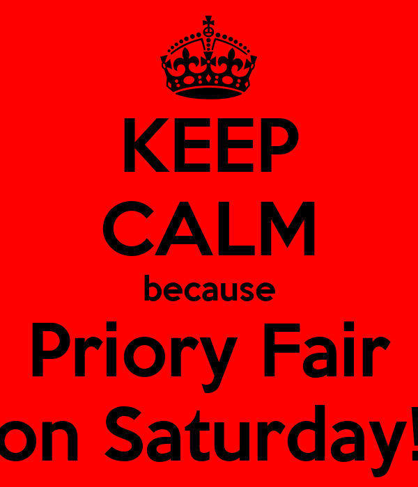 KEEP CALM because Priory Fair on Saturday!