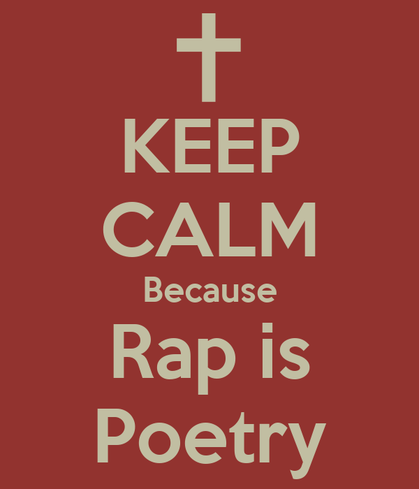 KEEP CALM Because Rap is Poetry