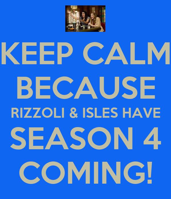 KEEP CALM BECAUSE RIZZOLI & ISLES HAVE SEASON 4 COMING!