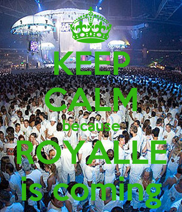 KEEP CALM because ROYALLE is coming