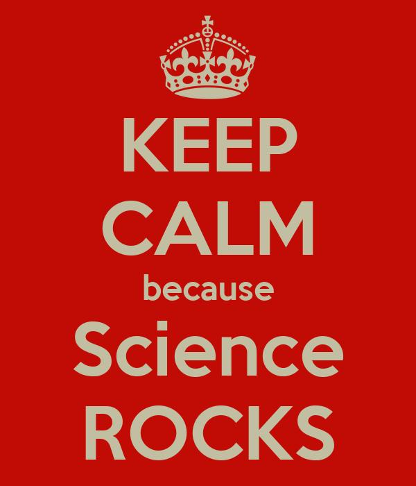 KEEP CALM because Science ROCKS