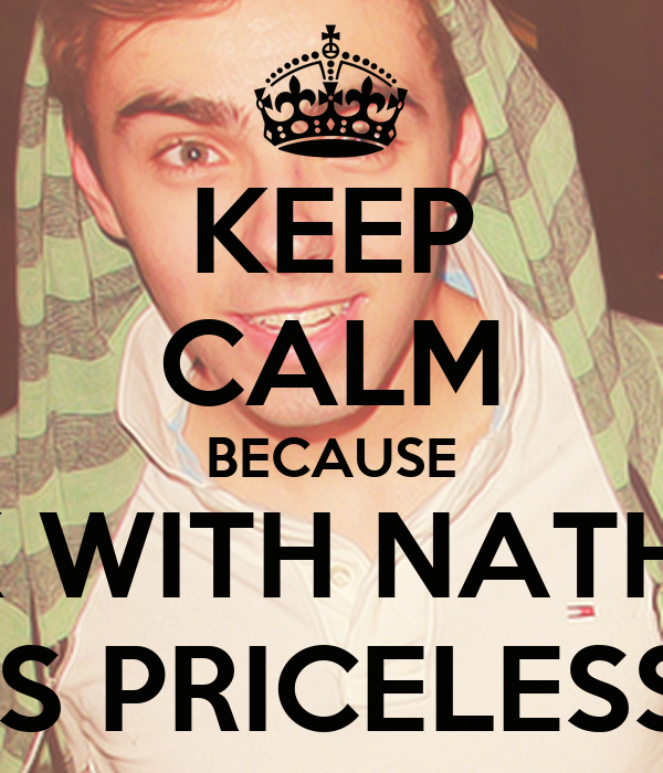 KEEP CALM BECAUSE SEX WITH NATHAN IS PRICELESS