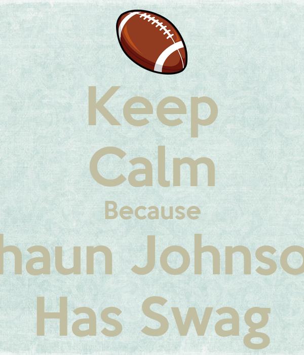 Keep Calm Because Shaun Johnson Has Swag