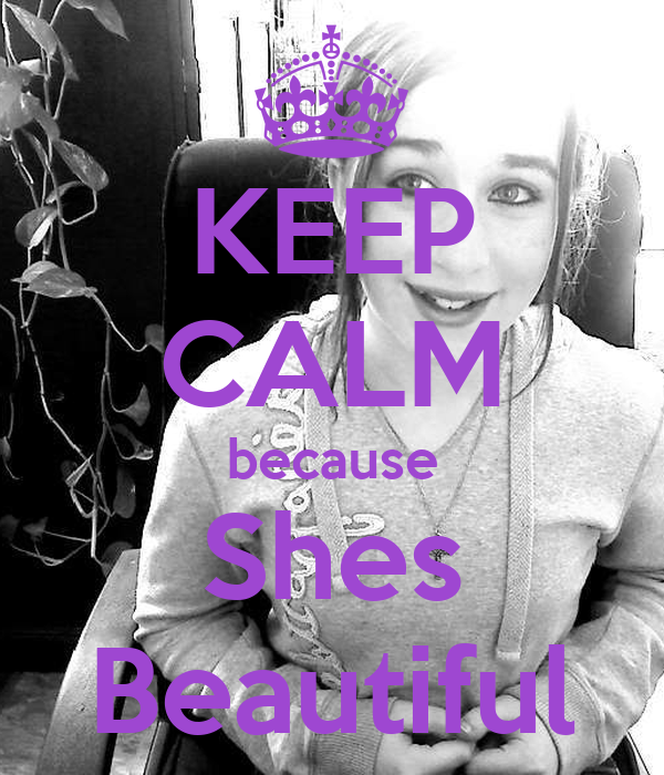 KEEP CALM because Shes Beautiful