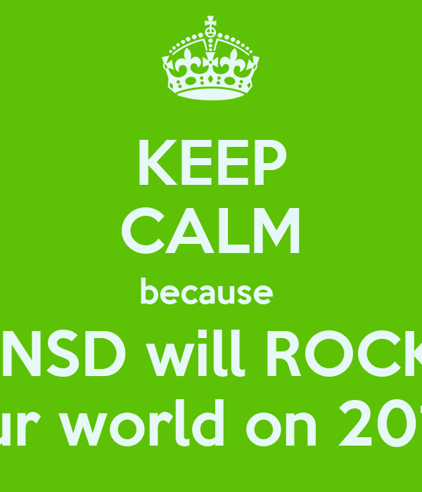 KEEP CALM because  SNSD will ROCK  our world on 2013
