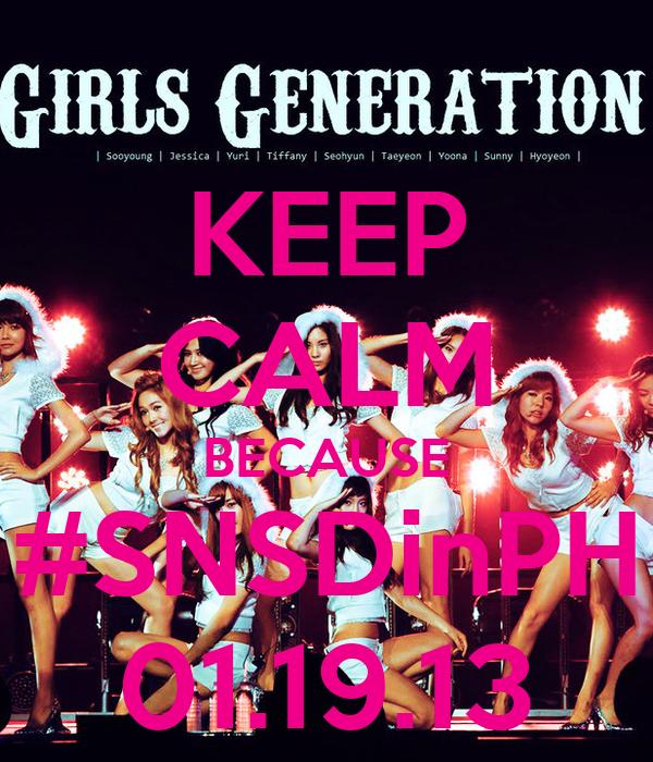 KEEP CALM BECAUSE #SNSDinPH 01.19.13