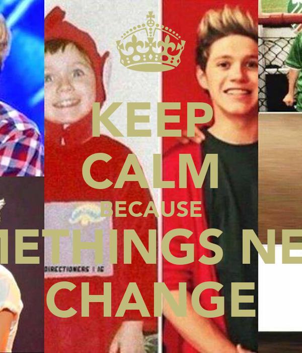 KEEP CALM BECAUSE SOMETHINGS NEVER CHANGE