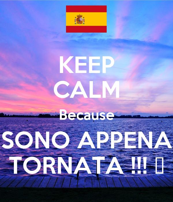 KEEP CALM Because SONO APPENA TORNATA !!! 😣