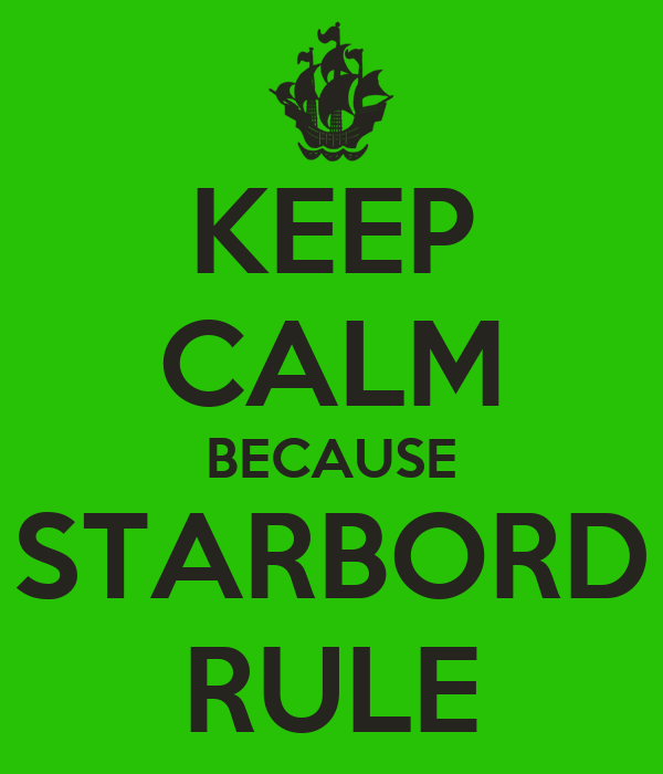 KEEP CALM BECAUSE STARBORD RULE