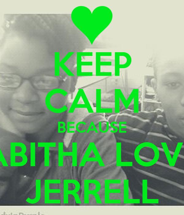 KEEP CALM BECAUSE TABITHA LOVES JERRELL