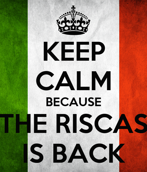 KEEP CALM BECAUSE THE RISCAS IS BACK