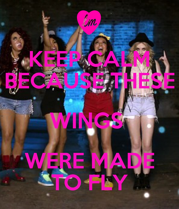 KEEP CALM BECAUSE THESE WINGS  WERE MADE TO FLY