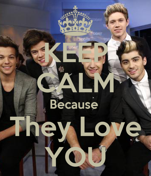 KEEP CALM Because  They Love YOU