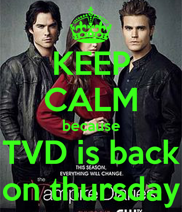 KEEP CALM because TVD is back on thursday