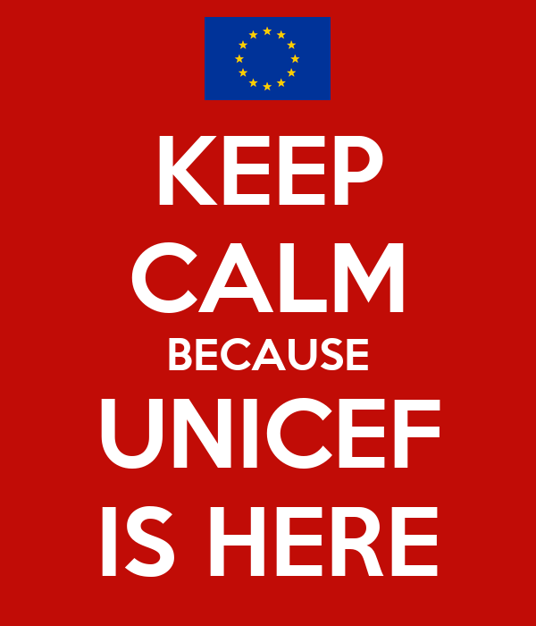 KEEP CALM BECAUSE UNICEF IS HERE