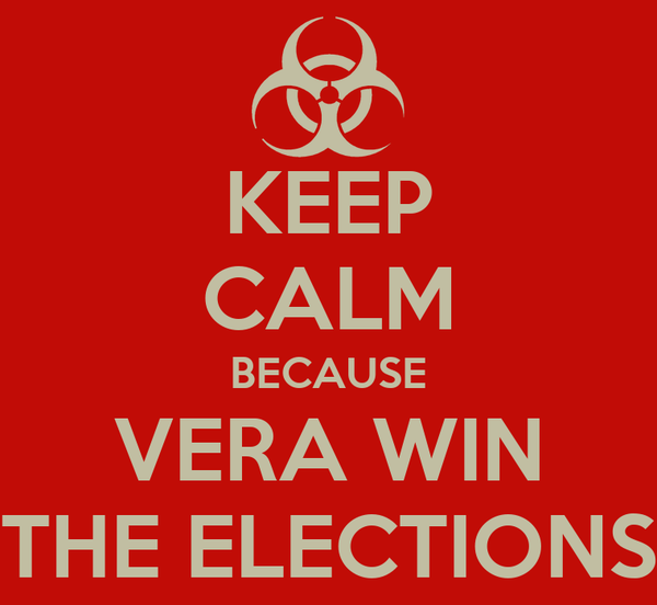 KEEP CALM BECAUSE VERA WIN THE ELECTIONS