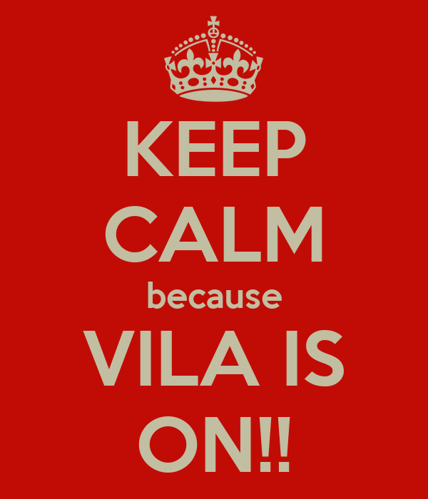 KEEP CALM because VILA IS ON!!
