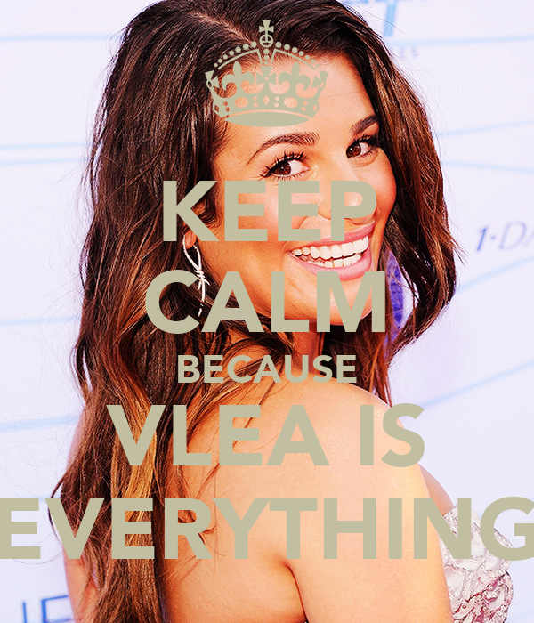 KEEP CALM BECAUSE VLEA IS EVERYTHING