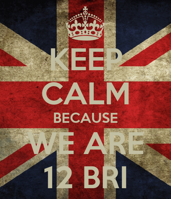 KEEP CALM BECAUSE WE ARE 12 BRI