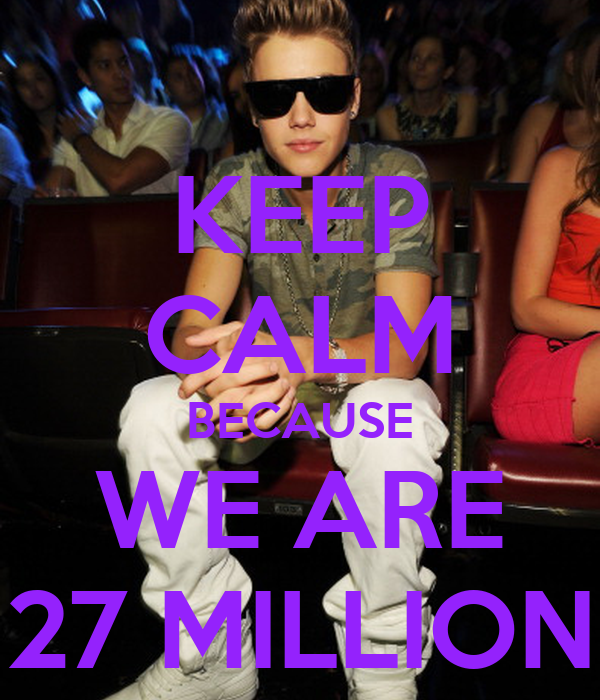 KEEP CALM BECAUSE WE ARE 27 MILLION