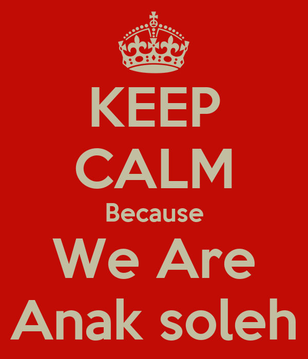 KEEP CALM Because We Are Anak soleh
