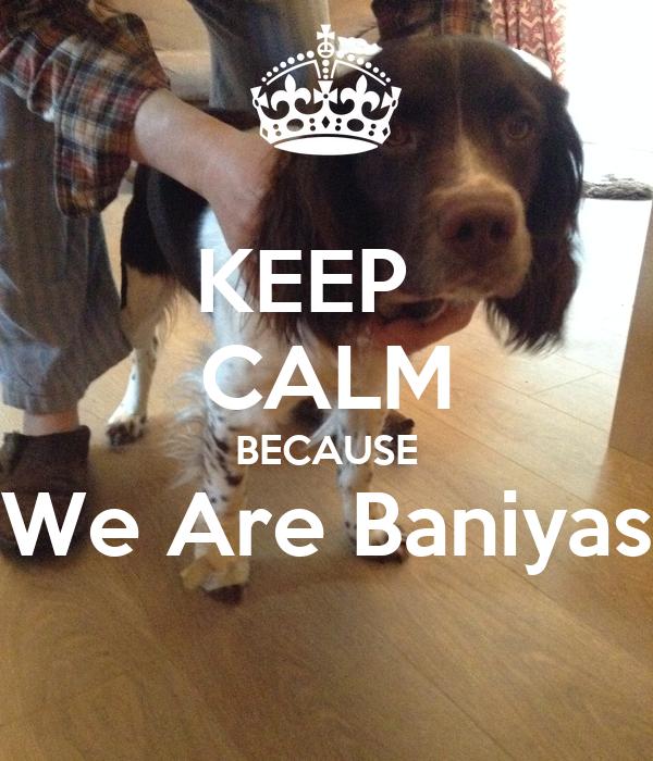 KEEP   CALM BECAUSE We Are Baniyas