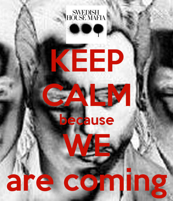 KEEP CALM because WE are coming