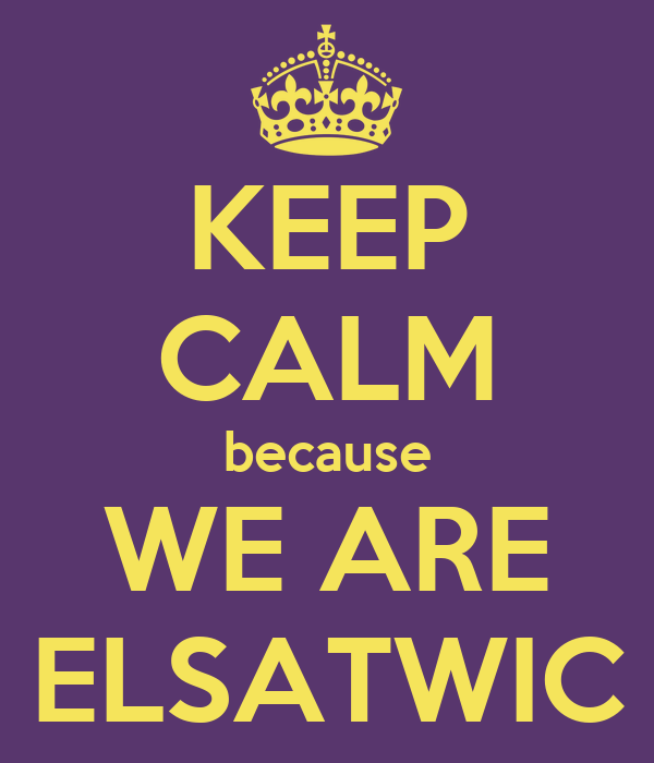 KEEP CALM because WE ARE ELSATWIC