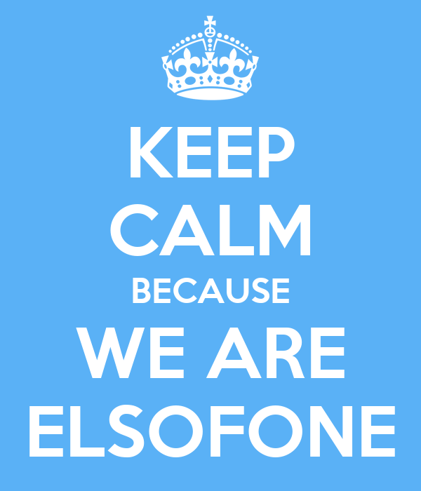 KEEP CALM BECAUSE WE ARE ELSOFONE