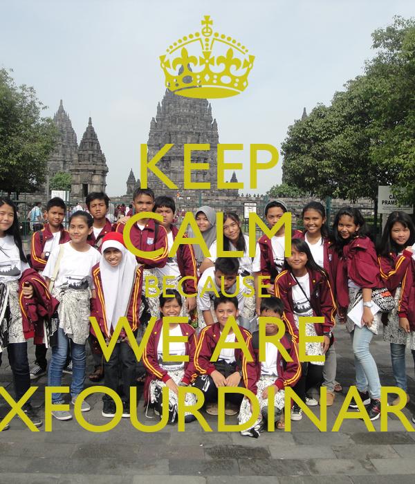 KEEP CALM BECAUSE WE ARE EXFOURDINARY