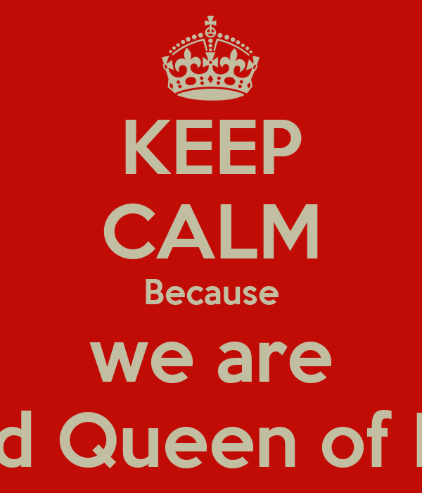 KEEP CALM Because we are King and Queen of EH2JHS