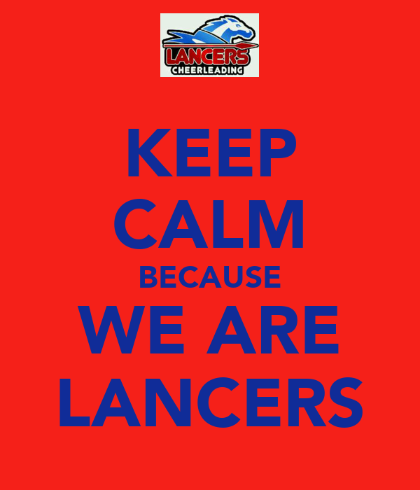 KEEP CALM BECAUSE WE ARE LANCERS