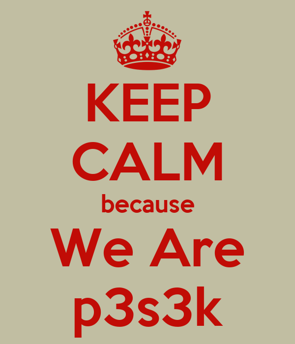 KEEP CALM because We Are p3s3k