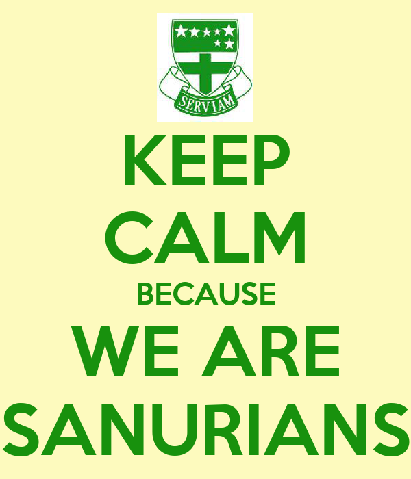 KEEP CALM BECAUSE WE ARE SANURIANS
