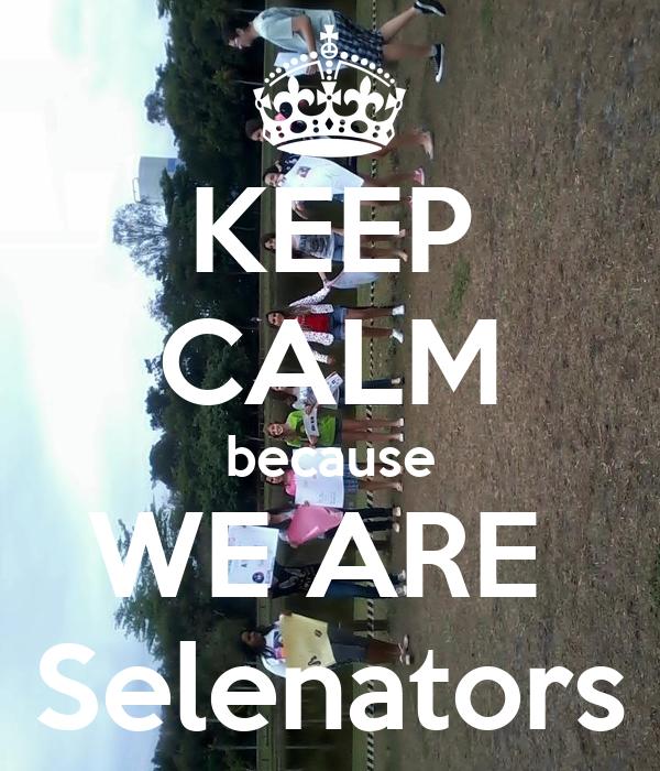 KEEP CALM because WE ARE  Selenators