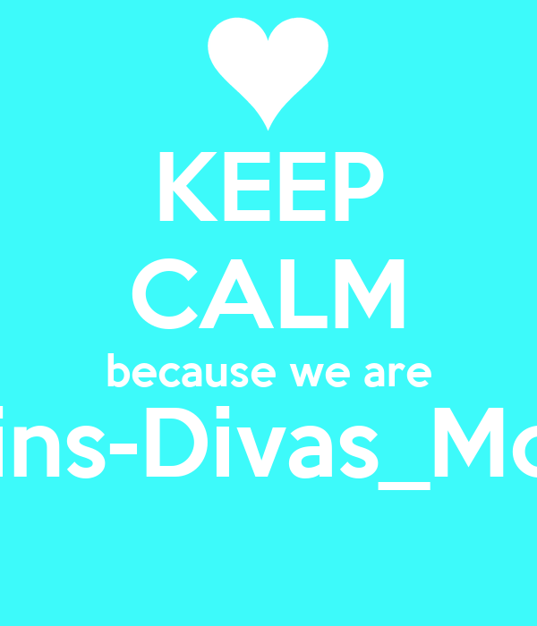 KEEP CALM because we are Twins-Divas_Mode