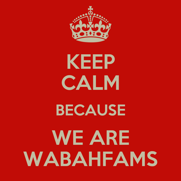 KEEP CALM BECAUSE WE ARE WABAHFAMS