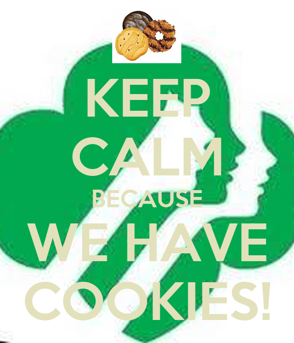 KEEP CALM BECAUSE WE HAVE COOKIES!