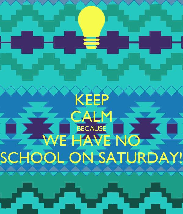 no school on saturday