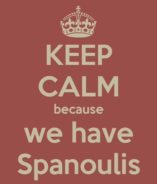 KEEP CALM because we have Spanoulis