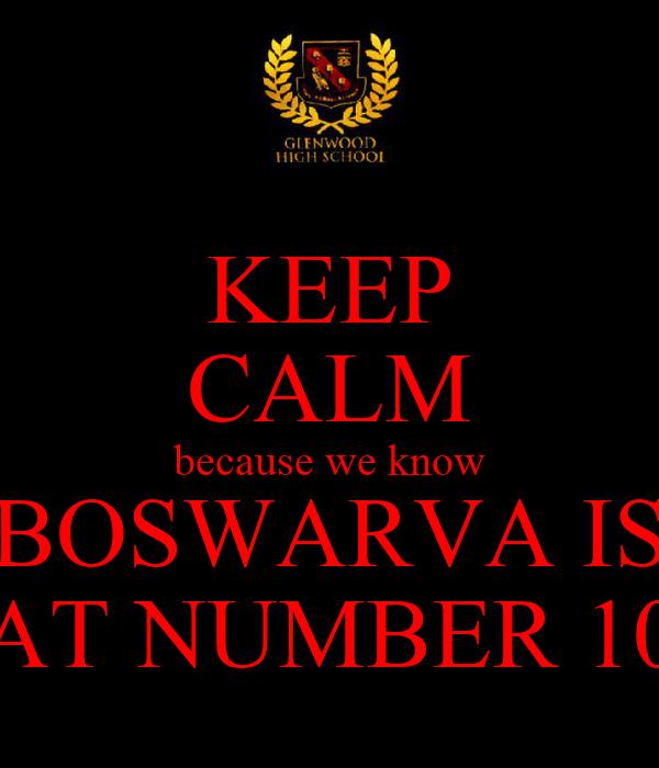 KEEP CALM because we know BOSWARVA IS AT NUMBER 10