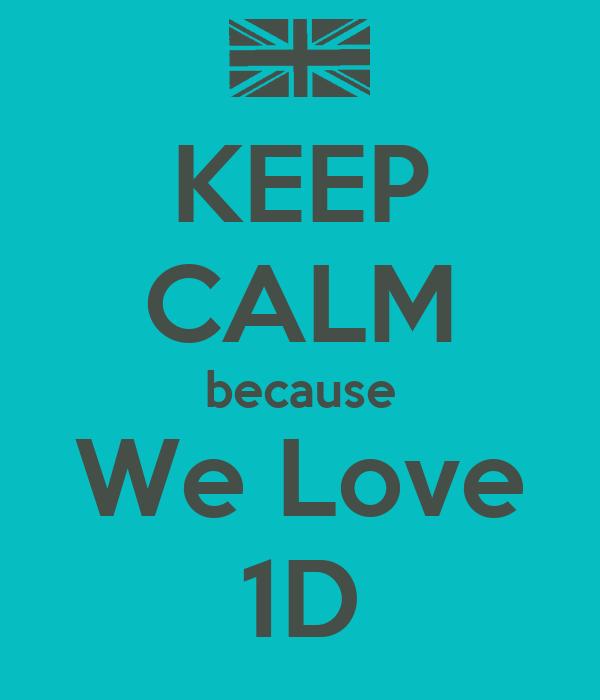 KEEP CALM because We Love 1D