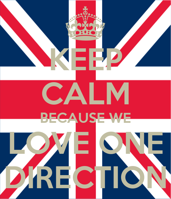 KEEP CALM BECAUSE WE LOVE ONE DIRECTION
