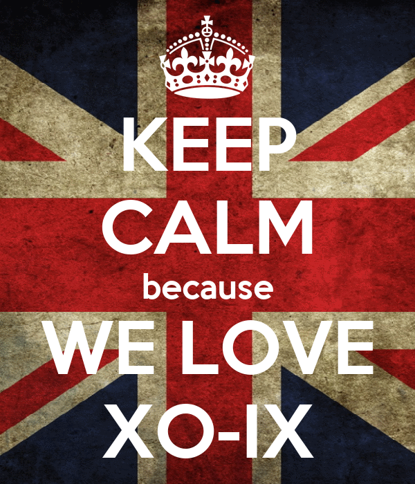 KEEP CALM because WE LOVE XO-IX