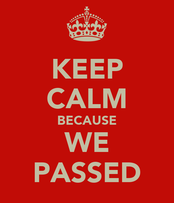 KEEP CALM BECAUSE WE PASSED