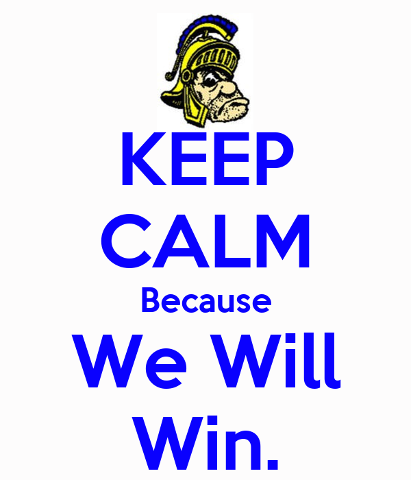 KEEP CALM Because We Will Win.
