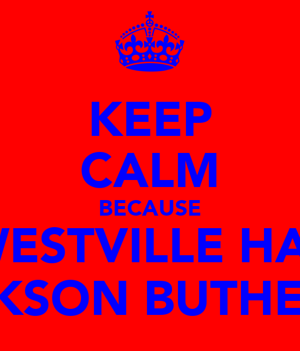 KEEP CALM BECAUSE WESTVILLE HAS JACKSON BUTHELEZI