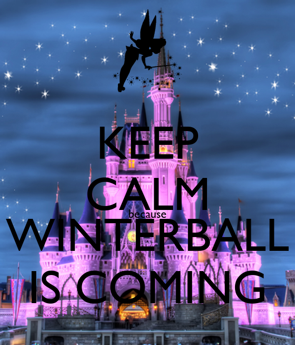KEEP CALM because WINTERBALL IS COMING