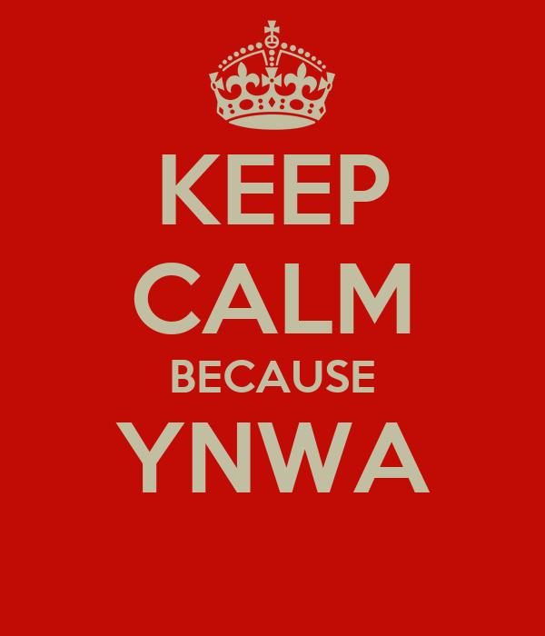 KEEP CALM BECAUSE YNWA